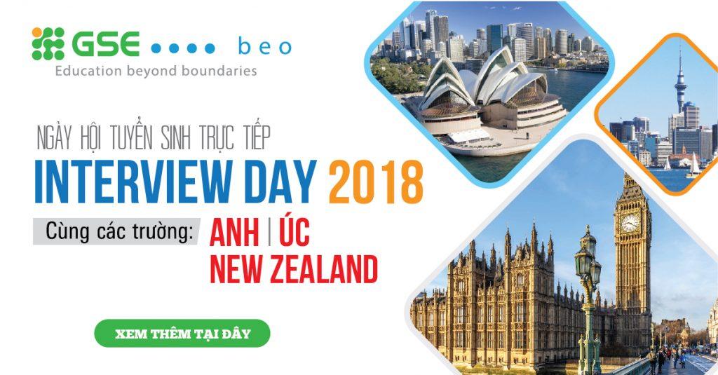 NGÀY HỘI TUYỂN SINH  DU HỌC TRỰC TIẾP INTERVIEW DAY 2018 CÙNG 30 TRƯỜNG ĐẠI HỌC ANH – ÚC – NEW ZEALAND