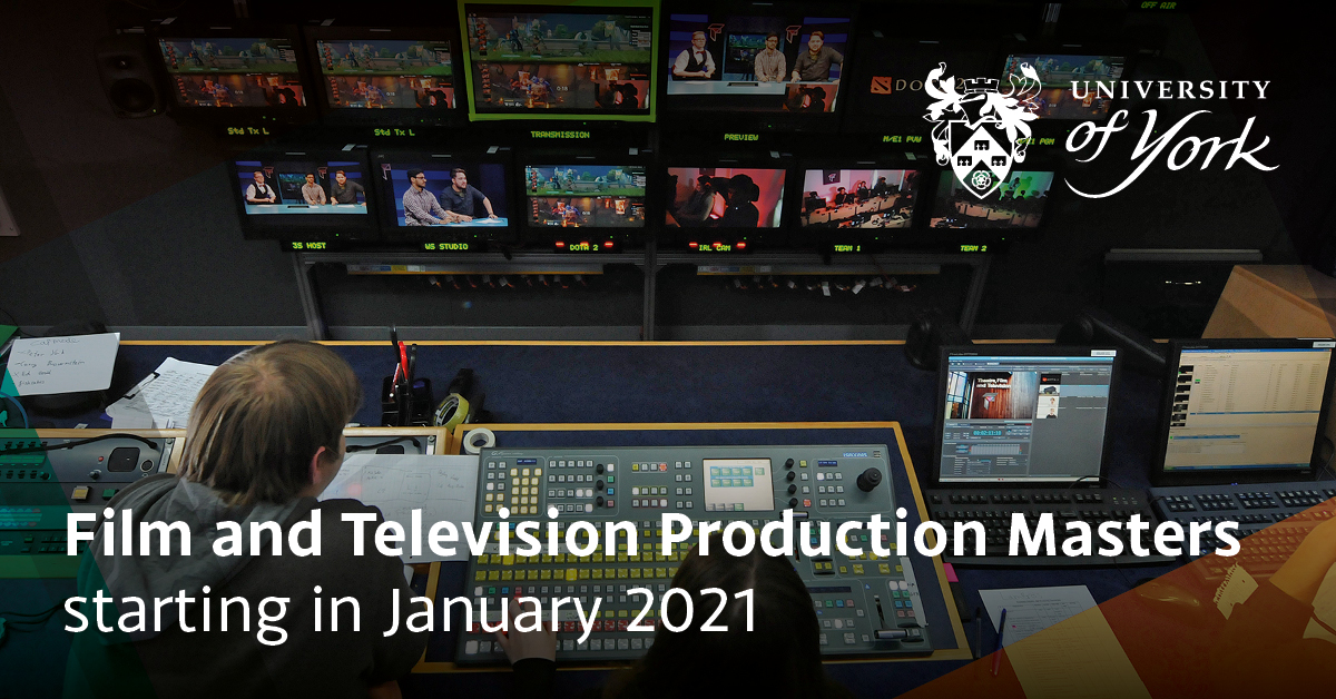 1200x628 Jan Starts Course specific Film and Television Production - Học bổng lên đến 15,000 GBP từ University of York - Anh Quốc